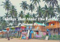 Things That Make You Love at Palolem Beach