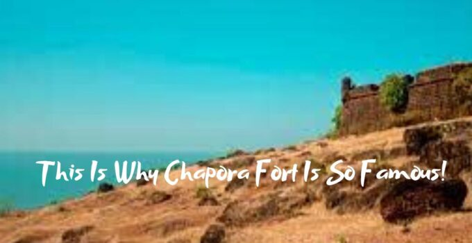 This Is Why Chapora Fort Is So Famous!